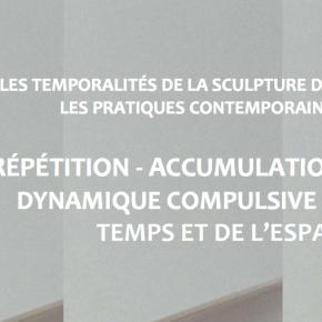 Les temporalités de la sculpture dans les pratiques contemporaines.
