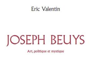JOSEPH BEUYS - Art, politique et mystique