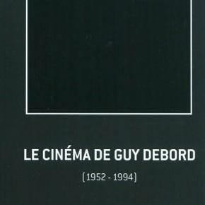Le Cinéma de Guy Debord ou la négativité à l'oeuvre (1952-1994)