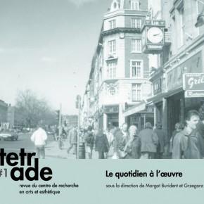 """Tetrade n°1 """"Le quotidien à l'oeuvre"""""""