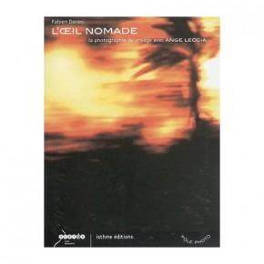 L'oeil nomade. La photographie de voyage avec Ange Leccia