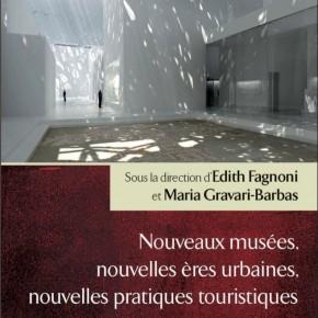 NOUVEAUX MUSÉES, NOUVELLES ÈRES URBAINES, NOUVELLES PRATIQUES TOURISTIQUES