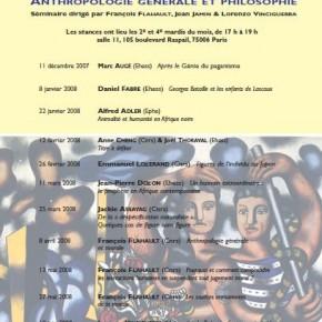 Anthropologie générale et philosophie. Séminaire à l'Ecole des Hautes Etudes en Sciences Sociales 2007/2008