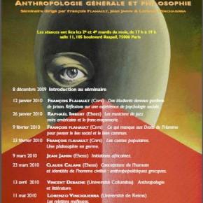 Anthropologie générale et philosophie. Séminaire à l'Ecole des Hautes Etudes en Sciences Sociales 2009/2010