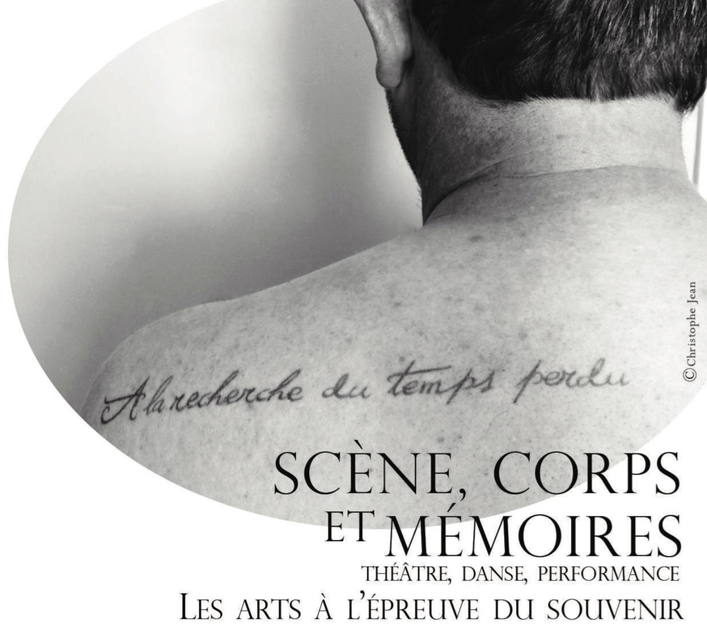 Scène, corps et mémoires. La scène à l'épreuve du souvenir