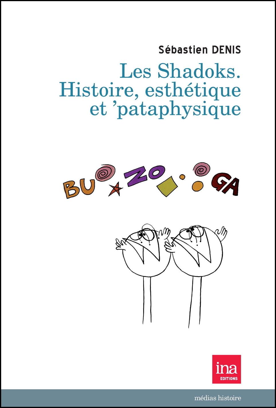 Les Shadoks. Histoire, esthétique et 'pataphysique