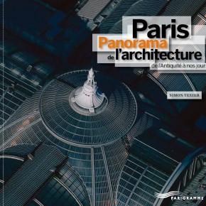 Paris Panorama de l'architecture de l'Antiquité à nos jours.