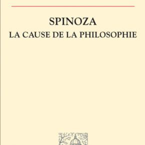 Spinoza : La cause de la philosophie