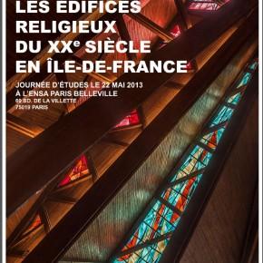 Colloque  : Les édifices religieux au XXe siècle en Île-de-France, 1905 - 2000